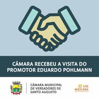 CÂMARA RECEBEU A VISITA DO PROMOTOR EDUARDO POHLMANN