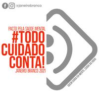 SAÚDE MENTAL: TODO CUIDADO CONTA!